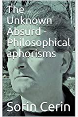 The Unknown Absurd - Philosophical aphorisms Kindle Edition