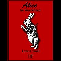 Alice im Wunderland: Überarbeitete deutsche Fassung (Klassiker bei Null Papier) (German Edition)