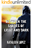 Between the Shades of Light and Dark (The Shuller Series Book 1)