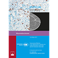 Mammakarzinome: Empfehlungen zur Diagnostik, Therapie und Nachsorge (Manuale Tumorzentrum München)
