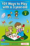 101 Ways to Play with a 3-year-old. Educational Fun for Toddlers and Parents (British version) (Learning Games)