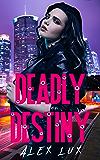 Deadly Destiny
