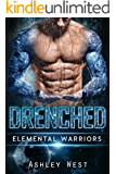 Drenched: Elemental Warriors (A Sci-Fi Alien Warrior Paranormal Romance)