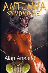 Antenna Syndrome Kindle Edition