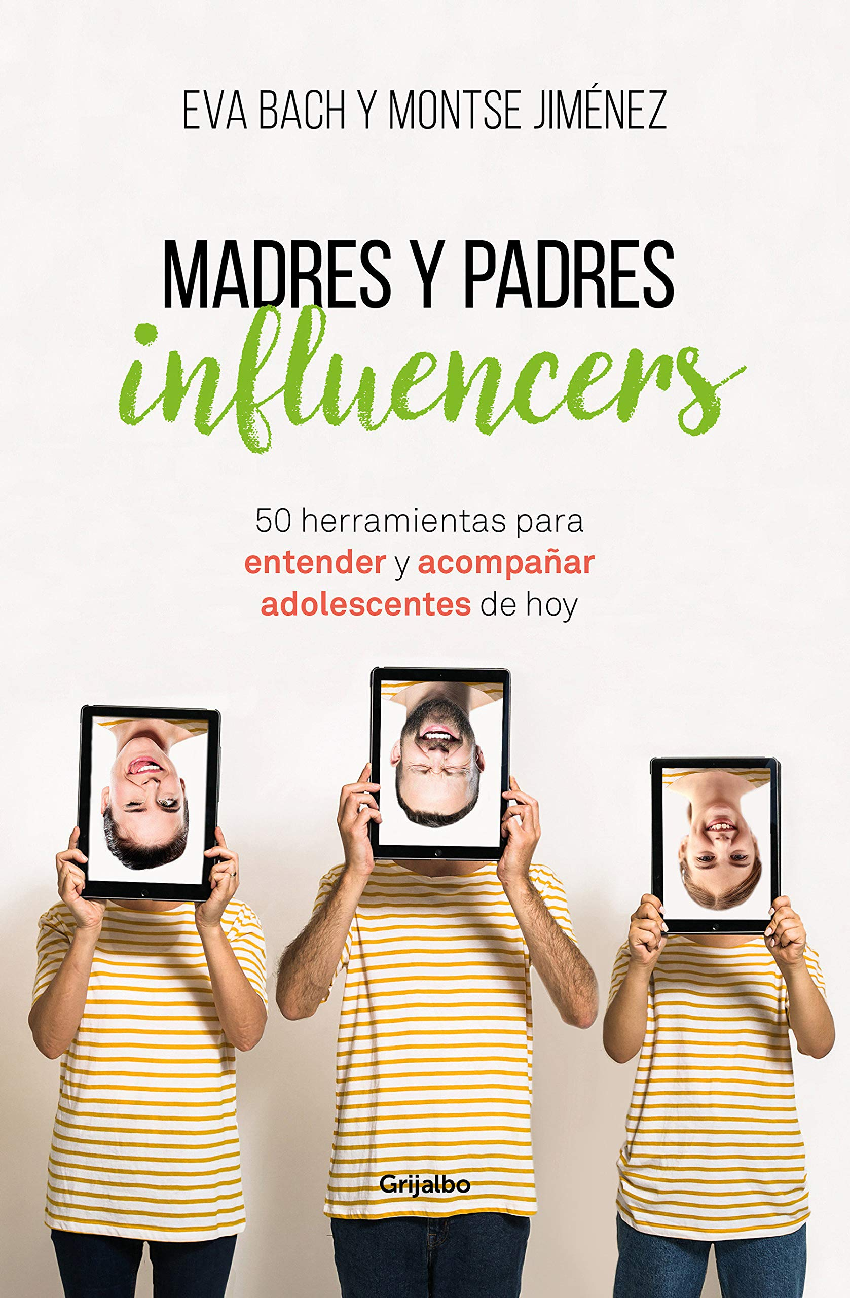 Madres Y Padres Influencers 50 Herramientas Para Entender Y Acompañar A Adolescentes De Hoy Divulgación Amazon Es Bach Eva Jiménez Montse Libros