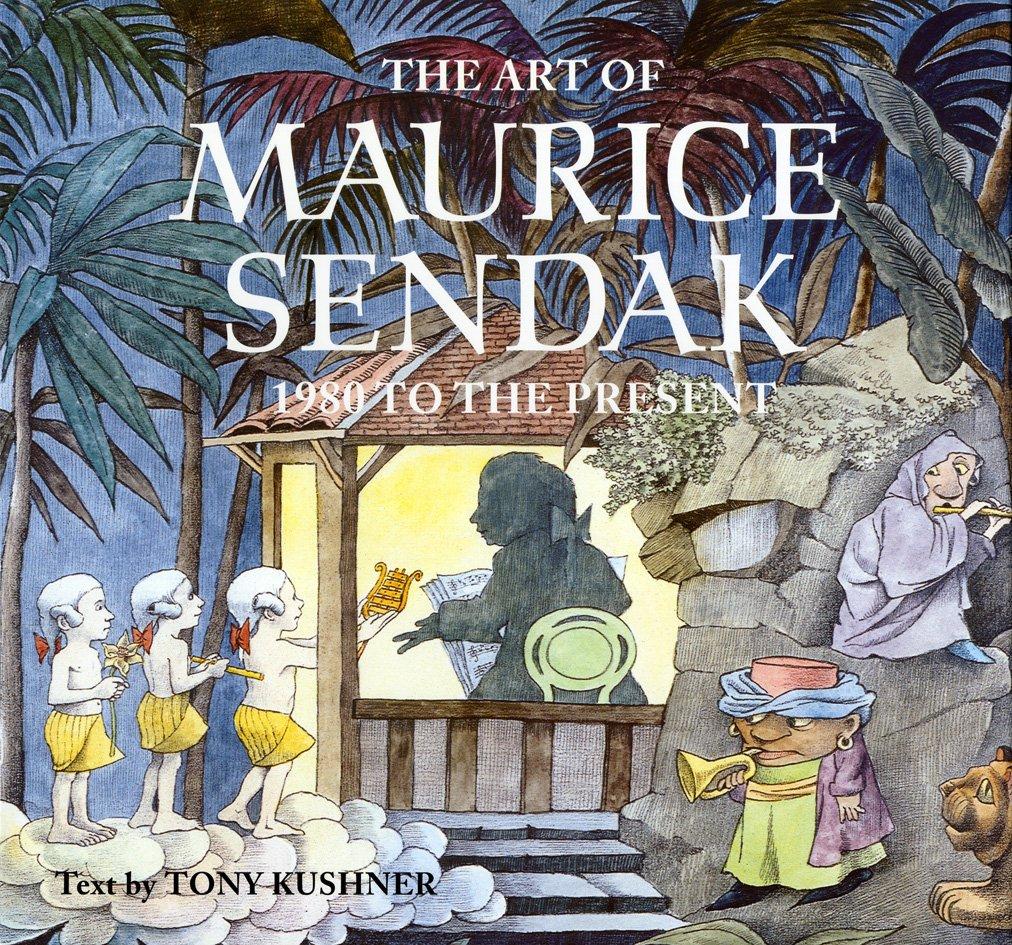 maurice sendak  The Art of Maurice Sendak: 1980 to Present: Tony Kushner ...