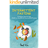 Intermittent Fasting: Complete Step-by-Step Guide on Benefits of Intermittent Fasting