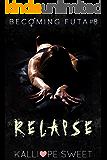 Relapse — Becoming Futa #8