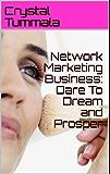 Network Marketing Business: Dare To Dream and Prosper (English Edition)