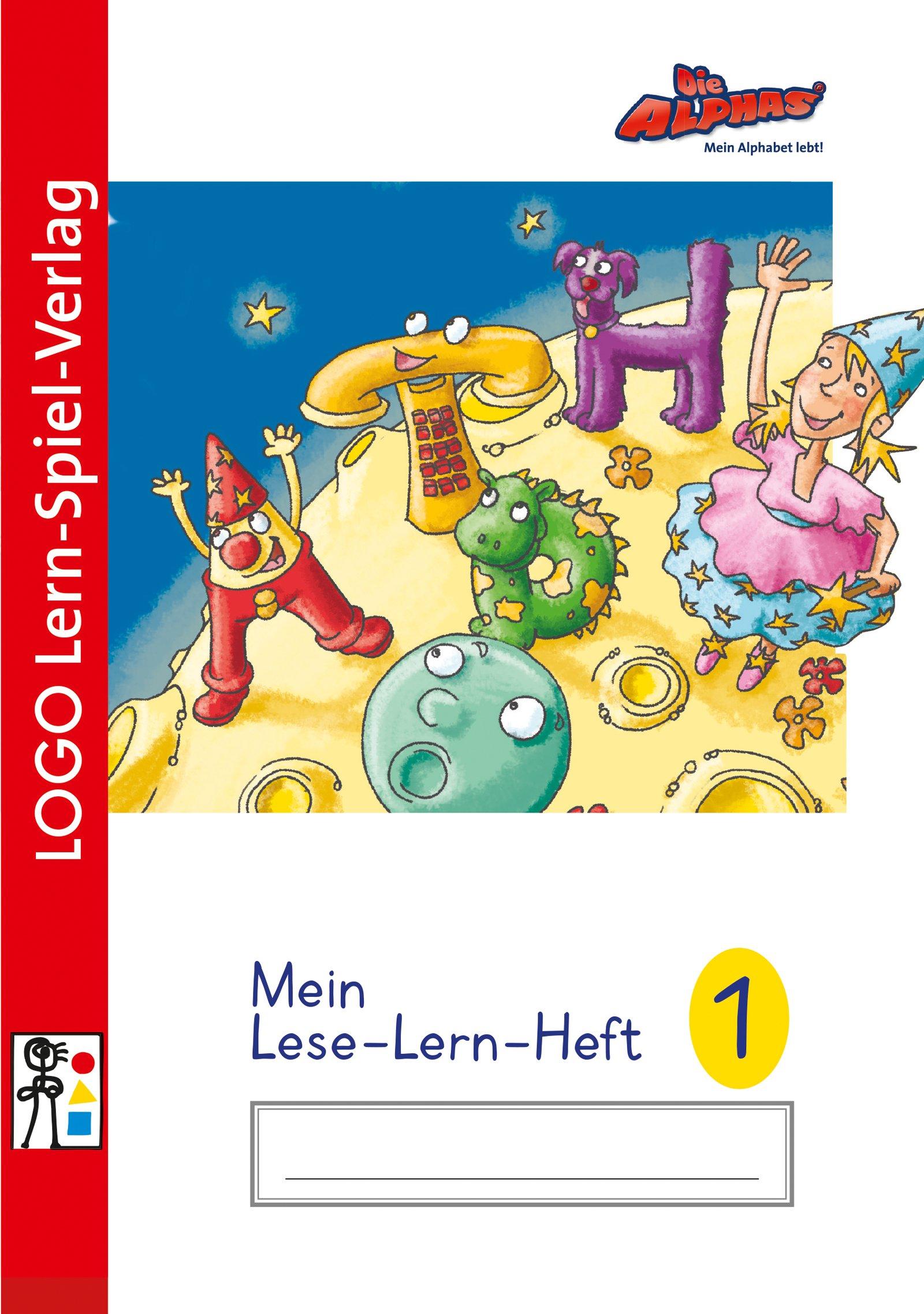 Die Alphas - Mit allen Sinnen Lesen lernen für alle Kinder von 4 - 7 Jahren: Mein Leselernheft 1