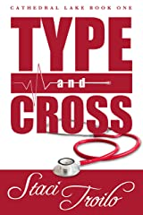 Type and Cross (Cathedral Lake Book 1) Kindle Edition