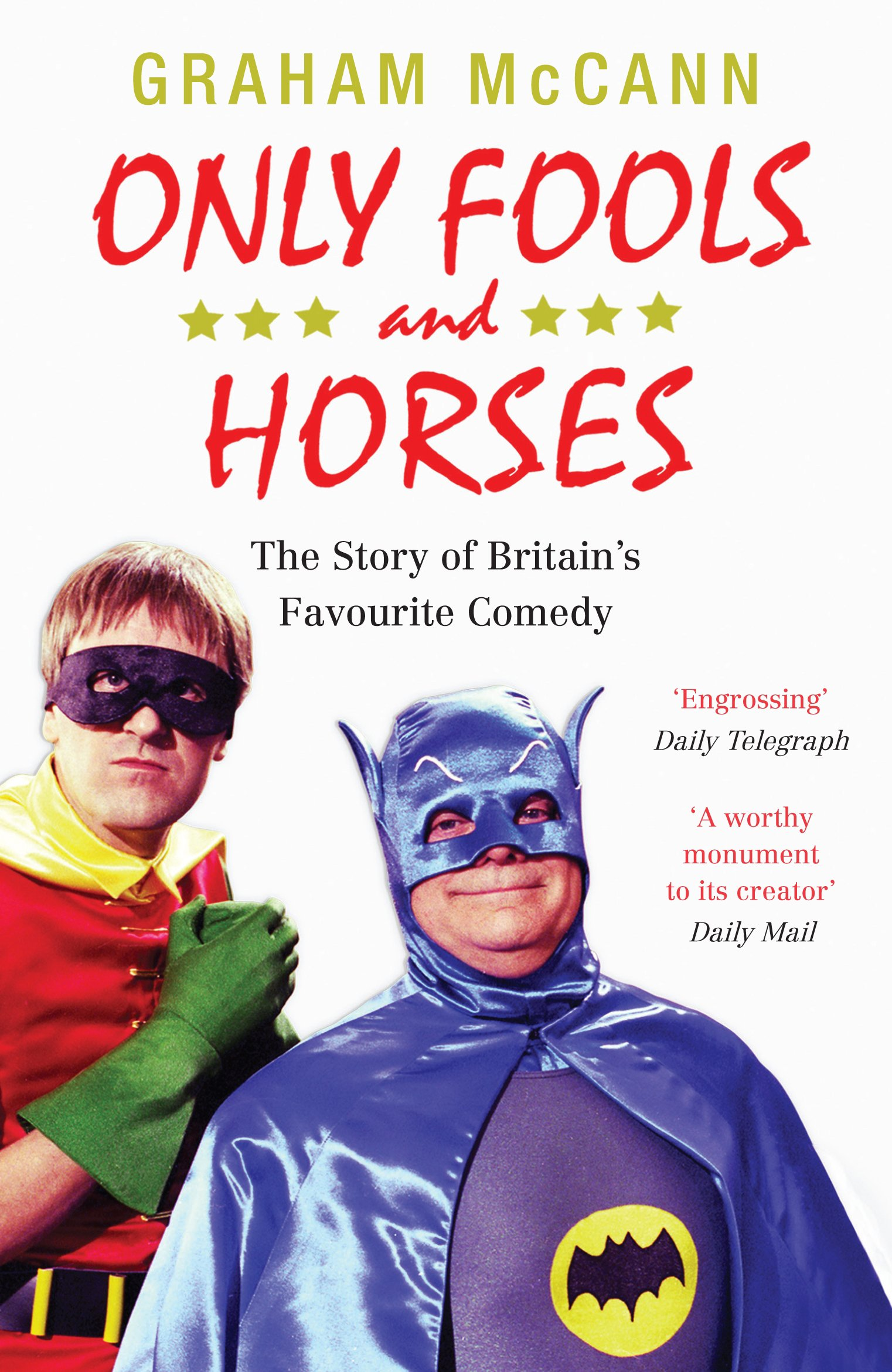 Only Fools and Horses: The Story of Britain\'s Favourite Comedy ...