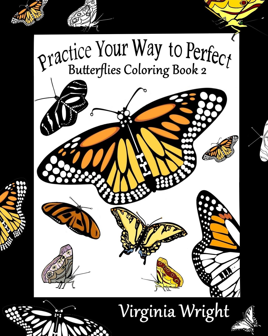 Practice Your Way To Perfect Butterflies Coloring Book 2 Virginia Wright 9781544915982 Amazon Books