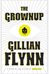 The Grownup: A Story by the Author of Gone Girl Hardcover