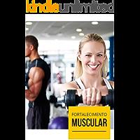 Fortalecimento Muscular: O Segredo para você conseguir