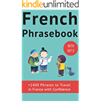 French Phrase book (with audio!): +1400 COMMON FRENCH PHRASES to travel in France with confidence! (French Conversation…