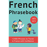 French Phrase book (with audio!): +1400 COMMON FRENCH PHRASES to travel in France with confidence! (French Phrases Book…