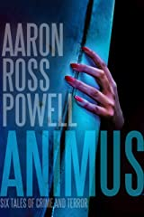 Animus: Six Tales of Crime and Terror Kindle Edition
