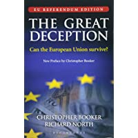 The Great Deception: Can the European Union survive? - EU Referendum Edition