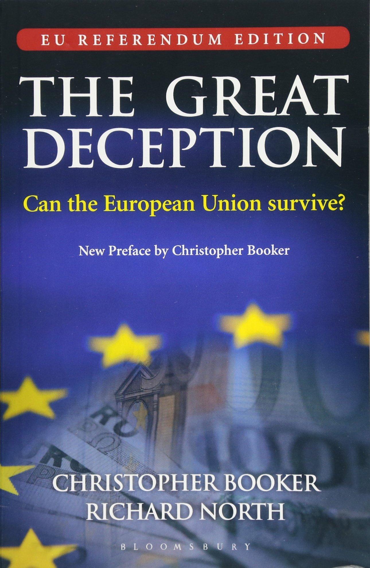Read Online The Great Deception: Can the European Union survive? - EU Referendum Edition PDF