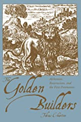 The Golden Builders: Alchemists, Rosicrucians, First Freemasons Kindle Edition