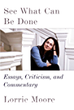 See What Can Be Done: Essays, Criticism, and Commentary