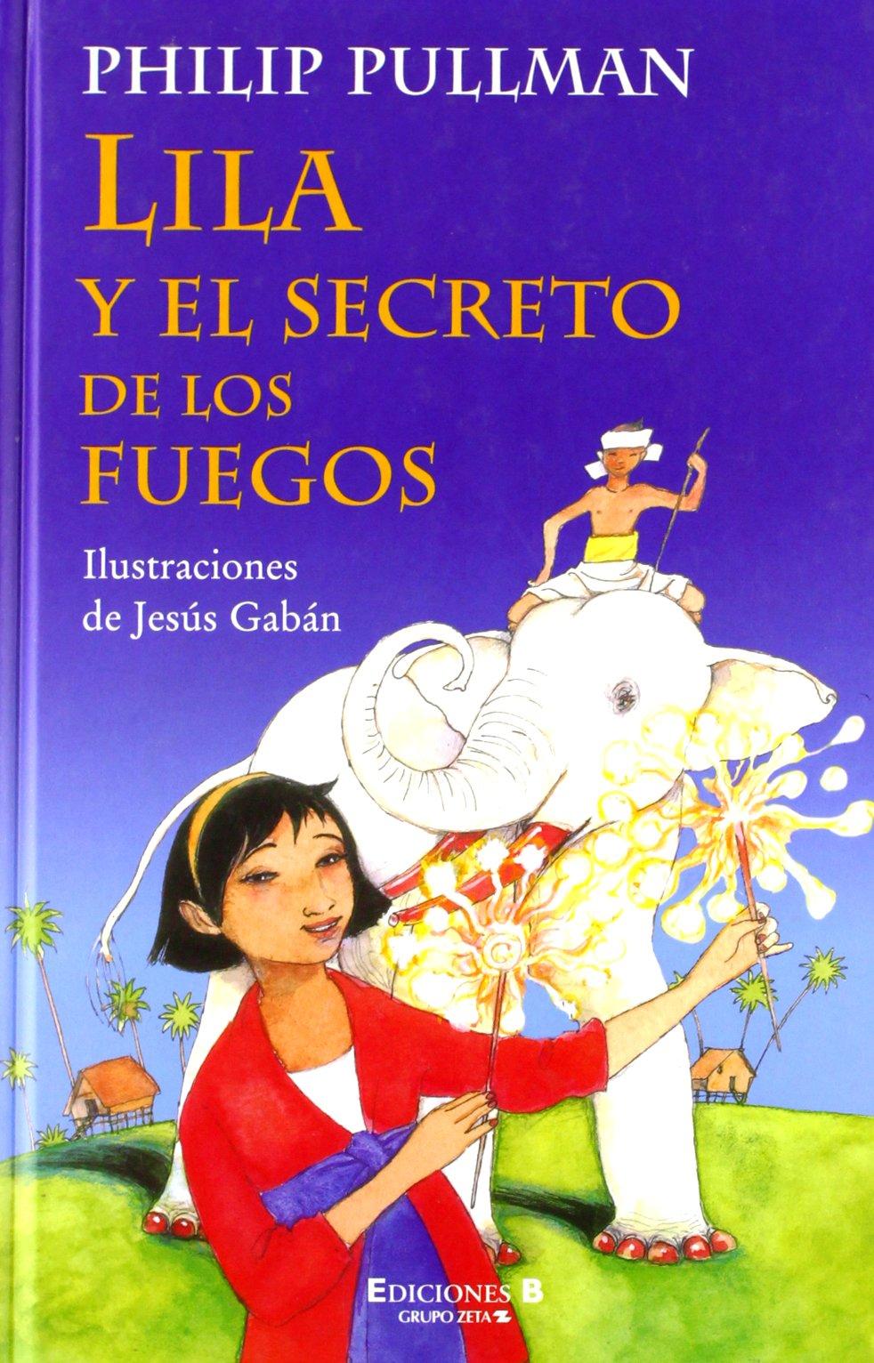 Lila y el secreto de los fuegos (La Escritura Desatada) (Spanish Edition) (Spanish) Hardcover – January 1, 2007