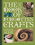 The Book of Forgotten Crafts: Keeping the Traditions Alive