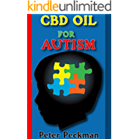 CBD oil for Autism: All you need to know about CBD oil for curing Autism (English Edition)