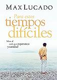 Para estos tiempos difíciles: Mire al cielo por esperanza y sanidad (Spanish Edition)