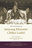 The Life and Times of Jamyang Khyentse Chökyi Lodrö: The Great Biography by Dilgo Khyentse Rinpoche and Other Stories