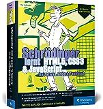 Schrödinger lernt HTML5, CSS3 und JavaScript: Das etwas andere Fachbuch. Der volle Durchmarsch für alle, die HTML, CSS und JavaScript lernen wollen. Mit Syntax-Highlighting!