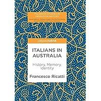 Italians in Australia: History, Memory, Identity