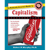 The Politically Incorrect Guide to Capitalism (The Politically Incorrect Guides) (English Edition)