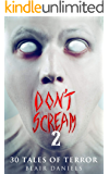 Don't Scream 2: 30 More Tales to Terrify