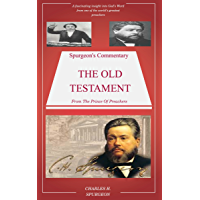 Spurgeon's Commentary On The Old Testament: Spurgeon's Bible Commentary (English Edition)