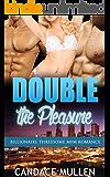 Double the Pleasure: Billionaire Threesome MFM Romance