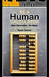 Be a Human Calculator: (Mere Observation - No Magic)