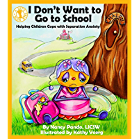 I Don't Want to Go to School: Helping Children Cope with Separation Anxiety (Let's Talk)