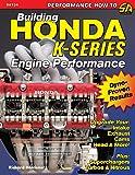 Building Honda K-Series Engine Performance