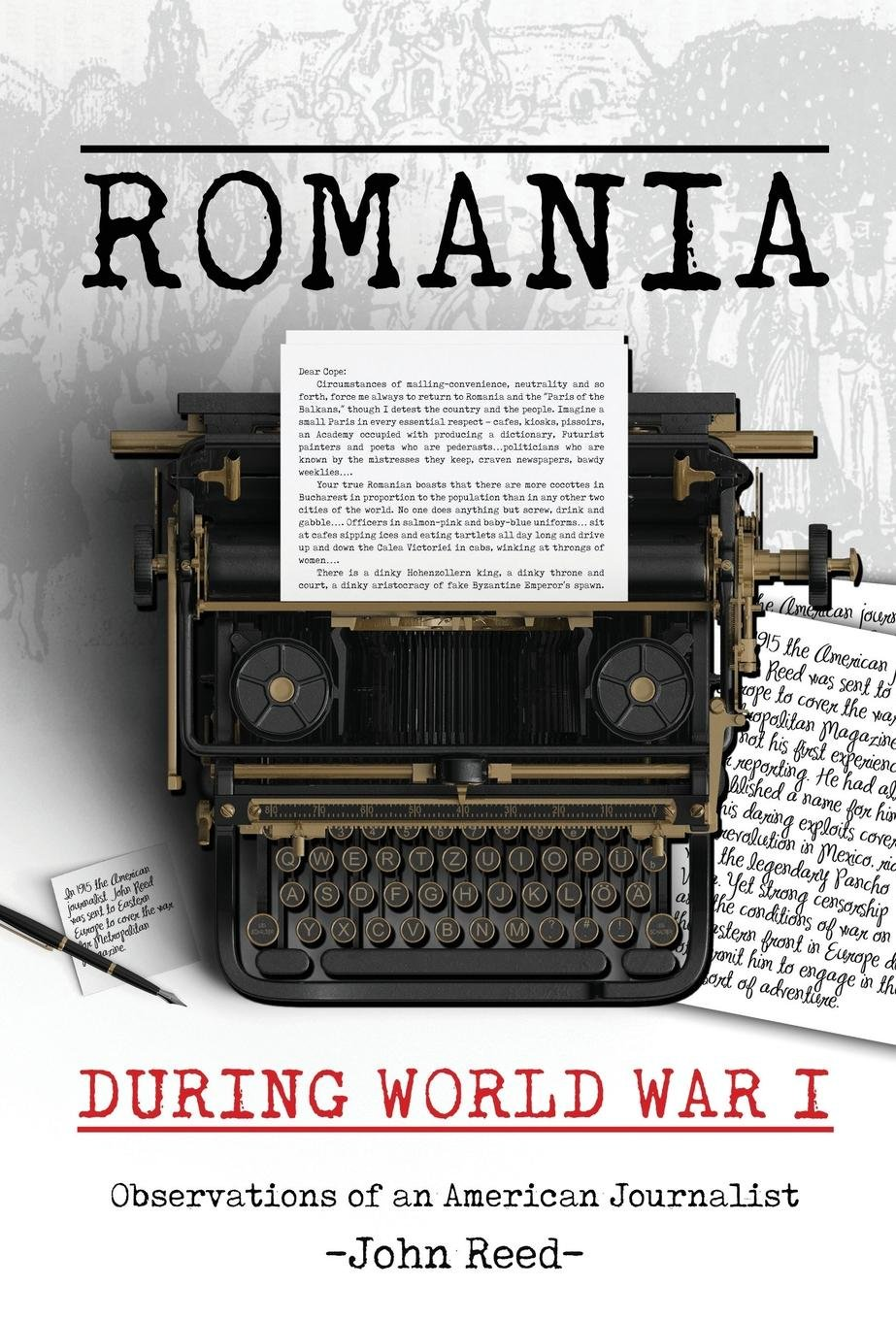 Romania During World War I: Observations of an American Journalist