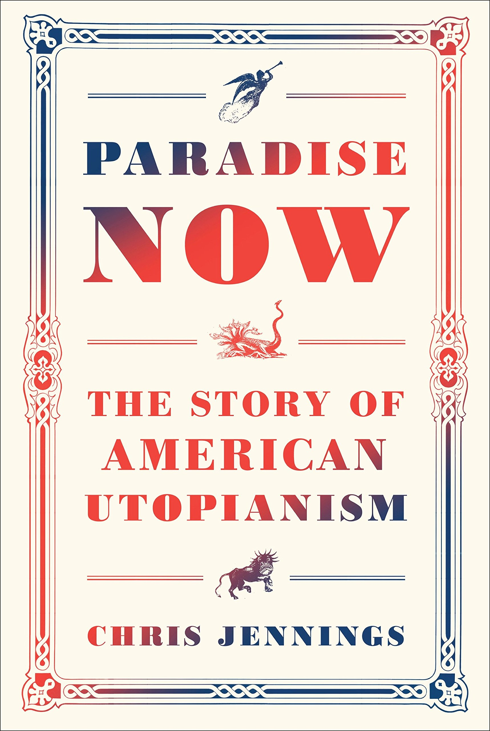 Paradise Now: The Story of American Utopianism: Jennings, Chris ...