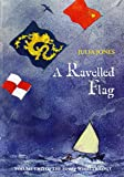 A Ravelled Flag (The Strong Winds Trilogy)