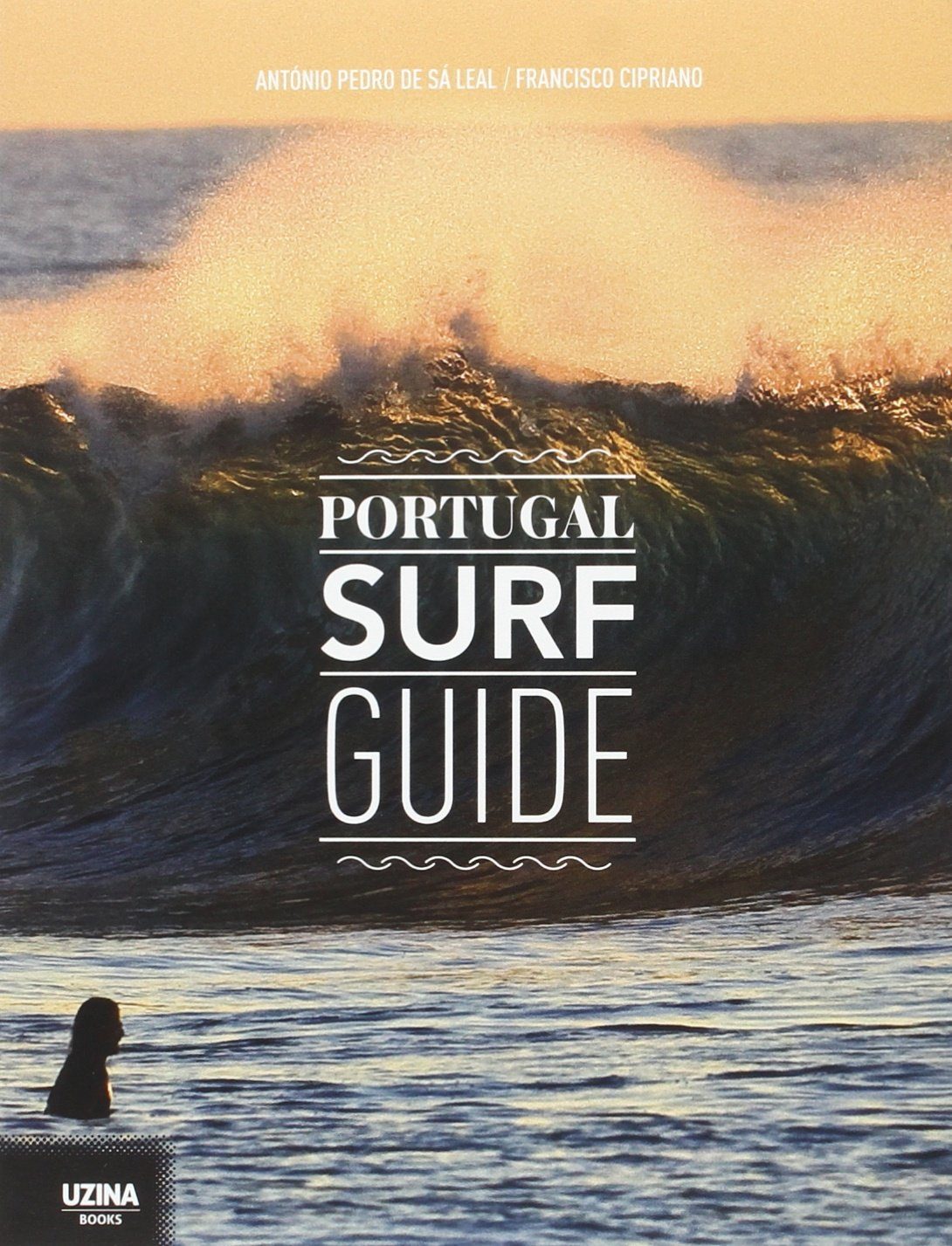 Portugal Surf Guide: Amazon.es: Neves, José Manuel das: Libros en idiomas extranjeros