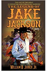 A Classic Western: The Legend of Jake Jackson: The Last Of The Great Gunfighters: Book Two: Gunfighter Western Adventure (A Jake Jackson: Gunfighter Western 2) Kindle Edition