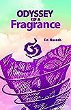 Odyssey of a Fragrance
