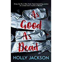 As Good As Dead: The brand new and final book in the YA thriller trilogy that everyone is talking about... (A Good Girl…