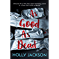 As Good As Dead: From Sunday Times bestselling author of A Good Girl's Guide to Murder comes the new and final book in…