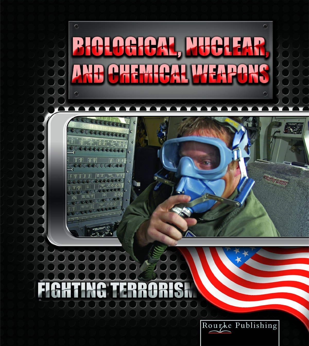 Biological, Nuclear, And Chemical Weapons: Fighting Terrorism
