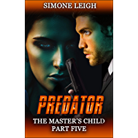 Predator: A BDSM, Ménage Erotic Thriller (The Master's Child Book 5) (English Edition)
